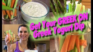 Get Your Greek On - The Worlds Best Greek Yogurt Dip With Laura London
