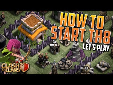HOW TO START TH8!  Clash of Clans
