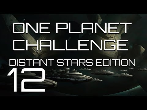 Stellaris - Distant Stars One Planet Challenge - Episode 12