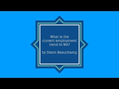 What is the current employment trend in WA by Glenn Beauchamp