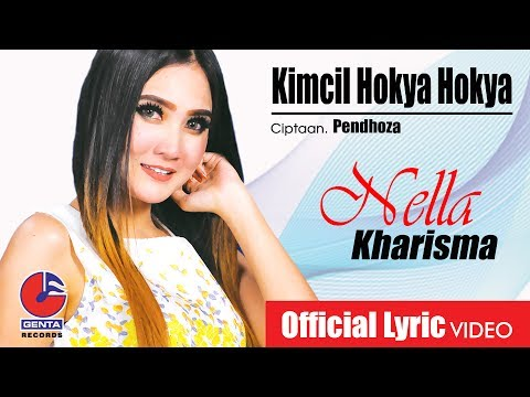 KIMCIL HOKYA HOKYA - NELLA KHARISMA (OM. MALIKA) - Official Lyric Video