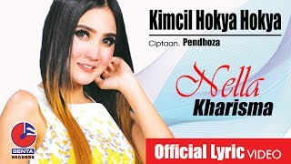 [4.10 MB] KIMCIL HOKYA HOKYA - NELLA KHARISMA (OM. MALIKA) - Official Lyric Video