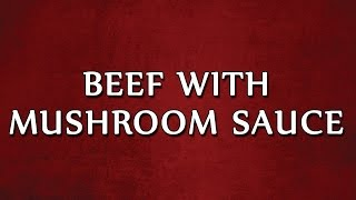 Beef With Mushroom Sauce  EASY RECIPES