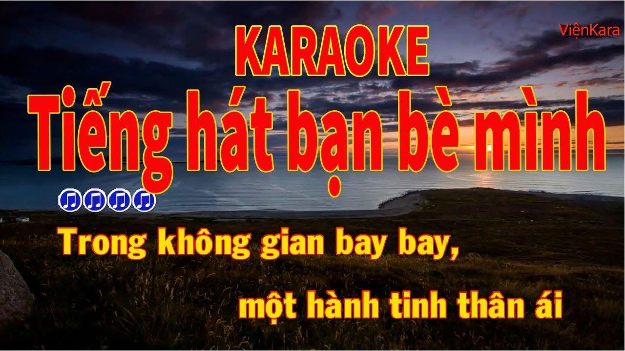 Tiếng hát bạn bè mình karaoke|Tiếng hát bạn bè mình beat