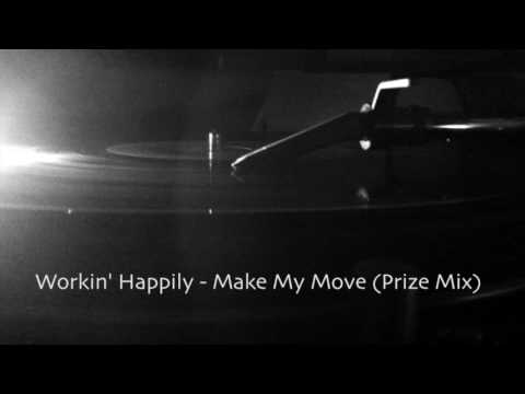 Workin' Happily - Make My Move (Prize Mix)