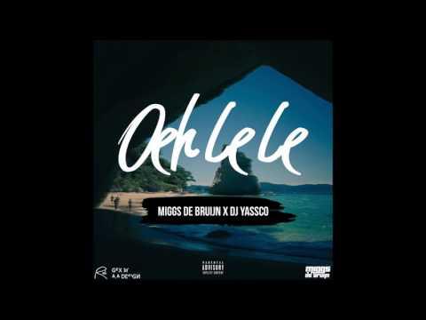 Miggs de Bruijn - Oeh Le Le Ft. DJ Yassco (Original Mix)