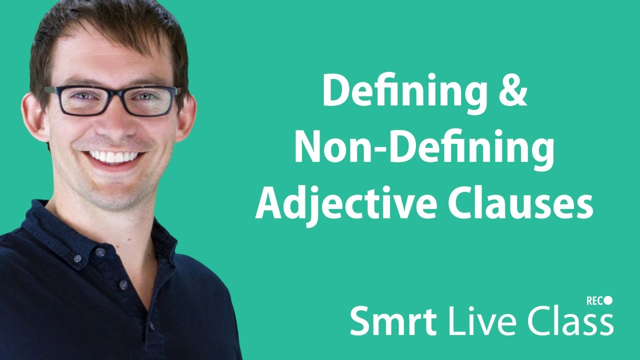 Defining & Non-Defining Adjective Clauses - Smrt Live Class with Shaun #11
