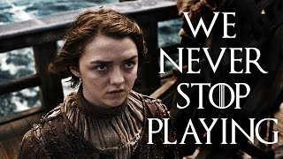 Game of Thrones - We Never Stop Playing