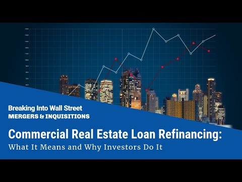 Commercial Real Estate Loan Refinancing: What It Means and Why Investors Do It