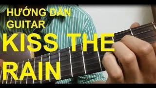 [Thành Toe] Hướng dẫn Kiss The Rain( Yiruma) Guitar - Phần 1