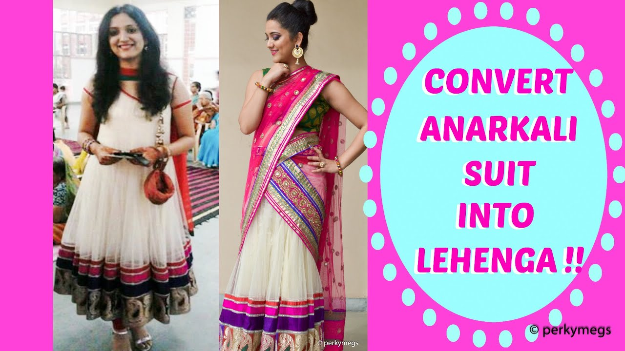 69a0a135d2 Reuse and Convert Anarkali suit to Lehenga | Perkymegs - YouTube