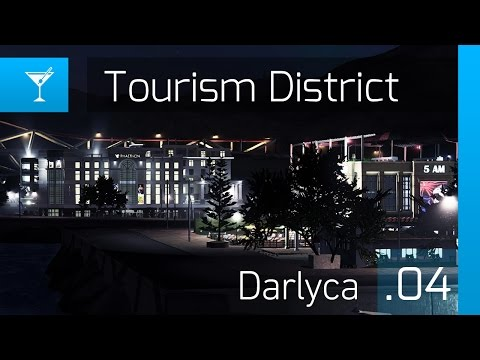 Cities Skylines: Darlyca – [Ep. 4] Tourism and City Nightlife