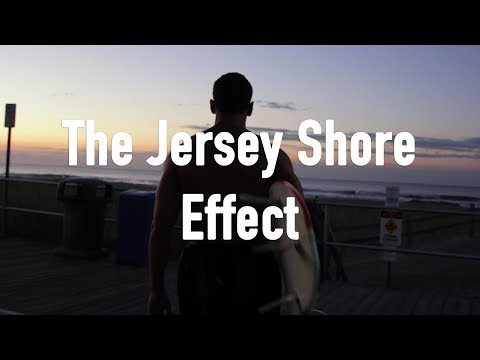The Jersey Shore Effect