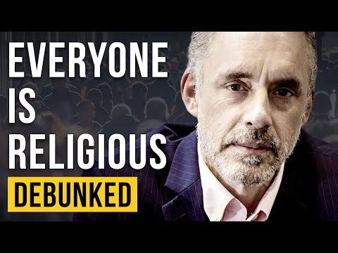 Everyone is Religious - Debunked (Jordan Peterson)