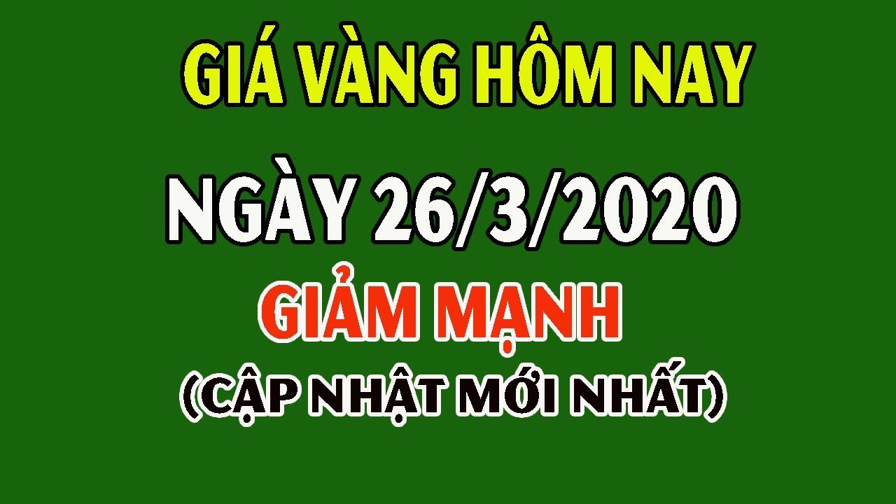 Giá vàng hôm nay 26/3/2020: Giá Vàng 9999 Hôm Nay Giảm Mạnh, Đô La Tăng