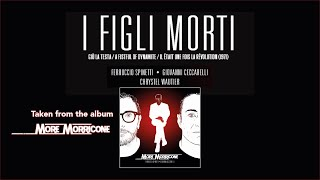 "Ennio Morricone - ""I Figli Morti"", a tribute by F.Spinetti & G.Ceccarelli (Official Video)"