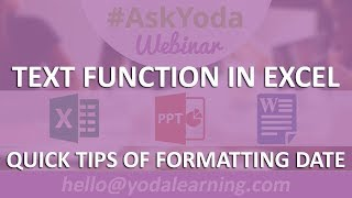Text Function in Excel | Quick Tips of Formatting Date  | AskYoda Webinar