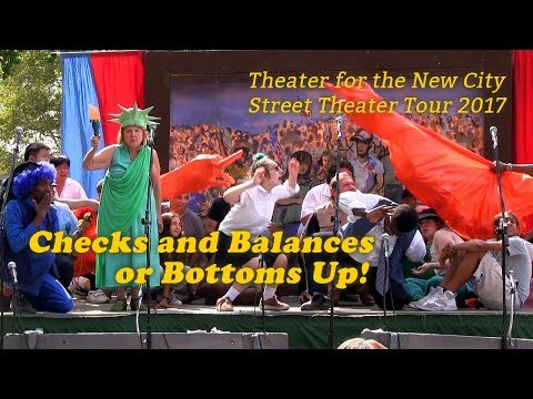 "Theater for the New City ""Checks and Balances or Bottoms Up!"" 27 August 2017 - Summer Street Theater"