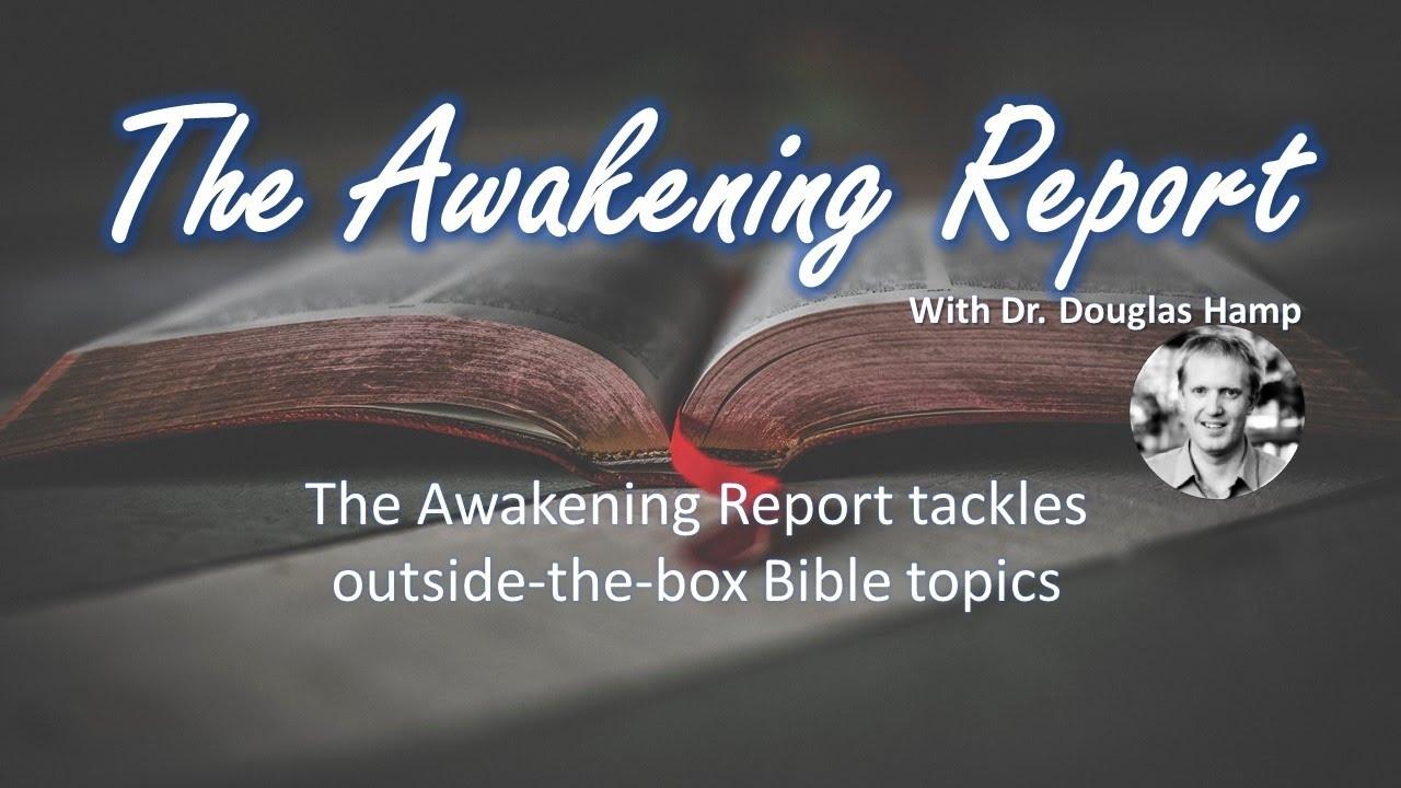 Transhumanism in the Bible? Sp Guest Ken Ammi The Awakening Report - Doug Hamp