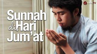 Panduan Ibadah: Sunnah-sunnah di Hari Jum'at (Dengan Ilustrasi Lengkap) 2017 Video