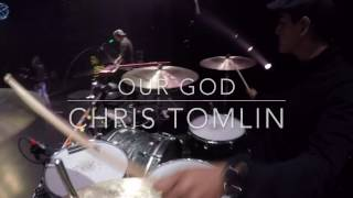 Our God by Chris Tomlin - Live Drum Cam 2017 (HD)