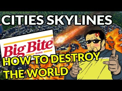 Cities Skylines - How To Destroy the World