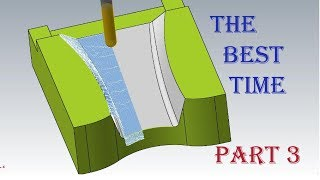 MASTERCAM TOOLPATH : the best time ( PART 3