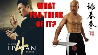 Ip Man 4 Donnie Yen's Wing Chun What you think of it?