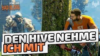 Den Hive nehme ich mit - ♠ Dying Light: Bad Blood ♠ - Deutsch German - Dhalucard