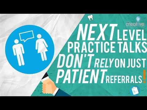 Don't Just Rely on Patient Referrals - Next Level Practice Talks with Hassan Ep4