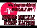 why playstore deleted musically app || download musically