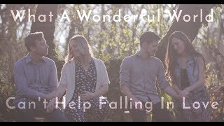 What A Wonderful World / Can't Help Falling In Love (feat. Peter & Evynne Hollens)