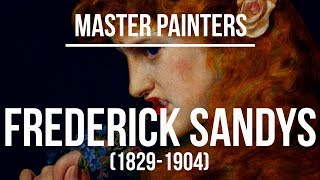 Frederick Sandys (1829-1904) A collection of paintings 4K Ultra HD