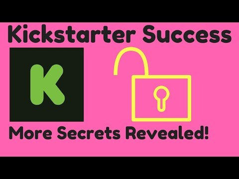 Kickstarter Success Secrets Revealed - How to Crowdfund a Project - Crowdfunding Explained Episode 2
