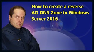 Comment créer un inverse AD Zone DNS dans Windows Server 2016