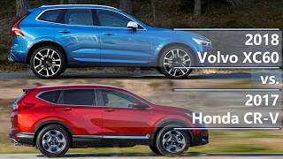 2018 Volvo XC60 Vs 2017 Honda CR-V (technical Comparison)