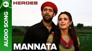 Mannata | Full Audio Song | Heroes | Salman Khan, Sunny Deol, Bobby Deol & Preity Zinta