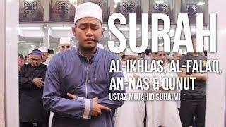 surah al ikhlas al falaq an nas qunut ramadan 1437h ustaz mujahid suhaimi ᴴᴰ