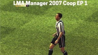 LMA Manager 2007 Coop EP 1