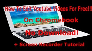 Video How To Edit / Record Videos On Chromebook For Free! No Download, No Virus!! download MP3, 3GP, MP4, WEBM, AVI, FLV Agustus 2018