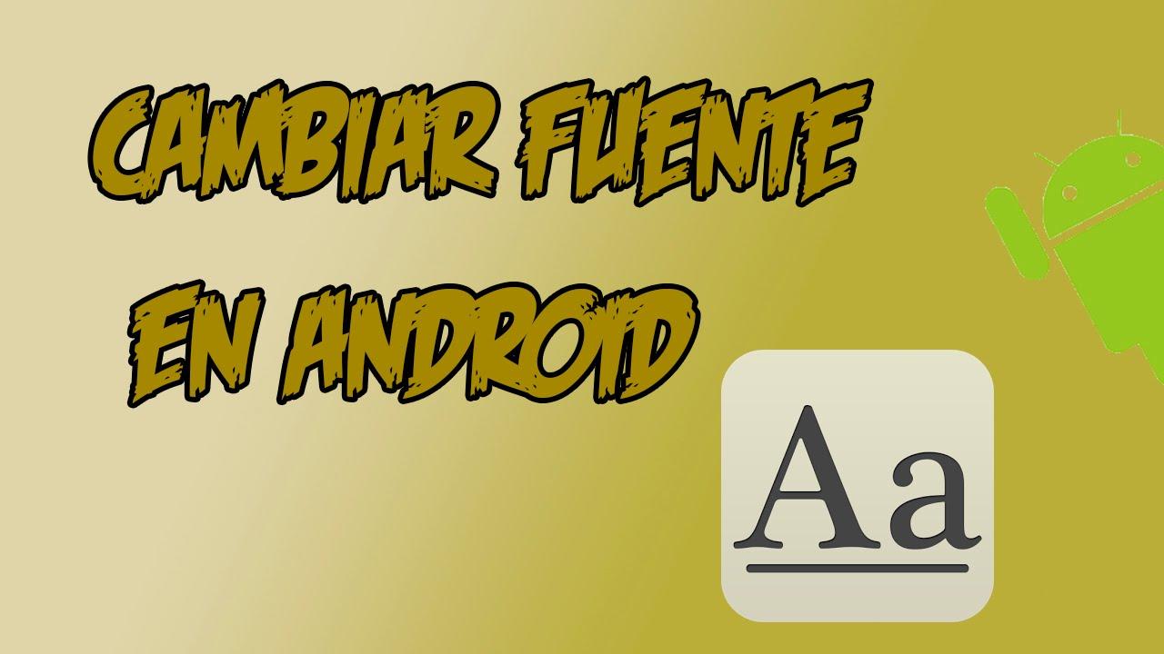 Cómo cambiar la fuente(tipo de letra) en Android | Sin root - YouTube