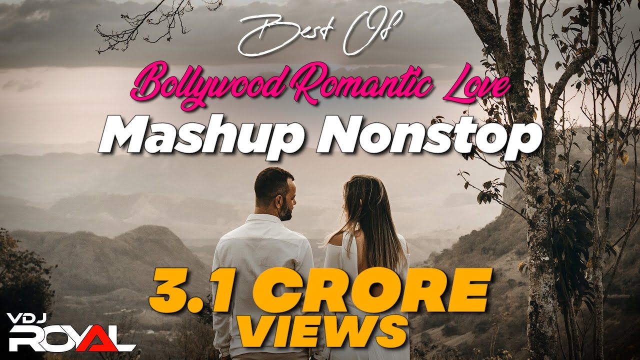 Download Best Of Romantic Bollywood Love Mashup | VDj Royal | NonStop Jukebox