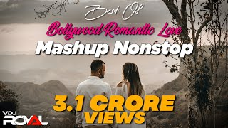 Best Of Romantic Bollywood Love Mashup | VDj Royal | NonStop Jukebox
