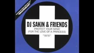 DJ Sakin & Friends - Protect Your Mind |For The Love Of A Princess| (Ayla Remix) |1998|