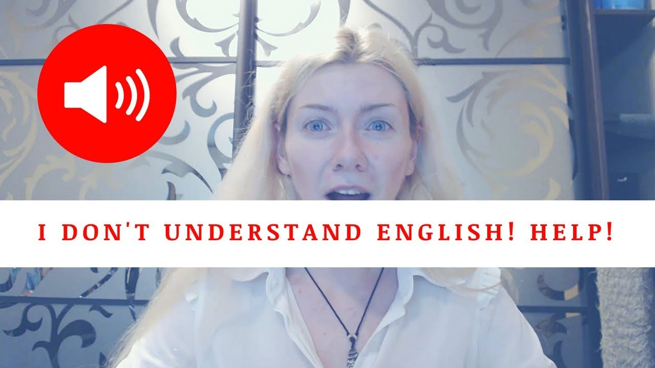 don t you understand english