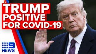 Donald Trump, Melania test positive for COVID-19 | 9 News Australia