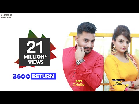 3600 Return ( ਟੋਚਨ ਪੈਣਗੇ ) | Full Video | Deep Dhillon Feat. Jaismeen Jassi