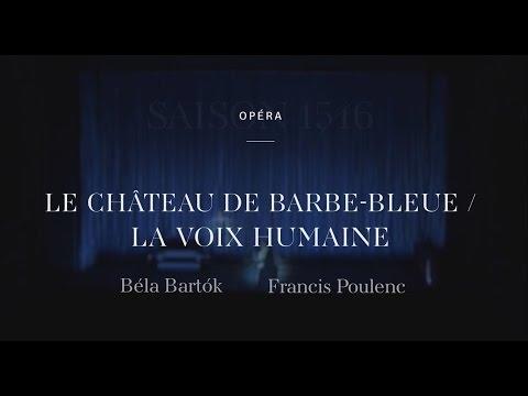 « Le Château De Barbe-Bleue / La Voix Humaine » - Trailer