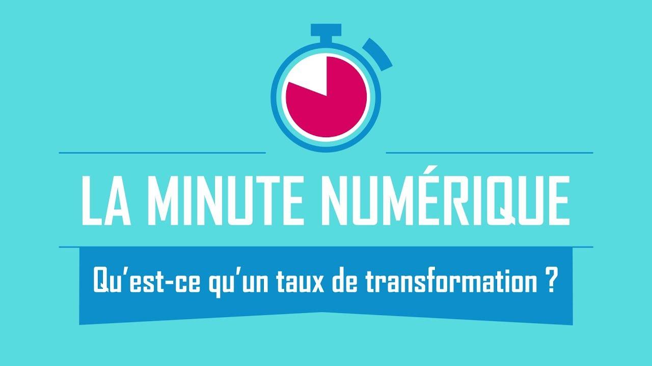 Qu Est Ce Qu Un Taux De Transformation La Minute Numerique Youtube