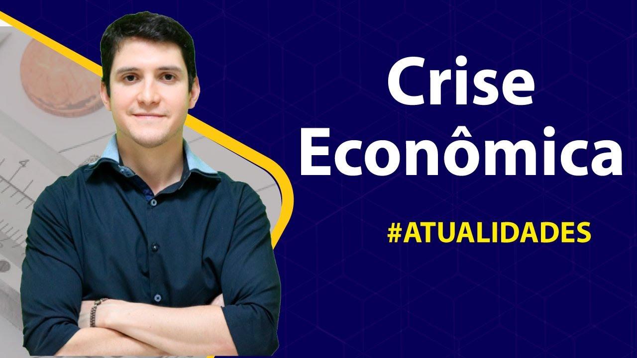 Crise Econômica   Atualidades Enem e Vestibular
